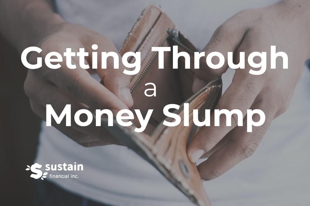 Getting Through a Money Slump